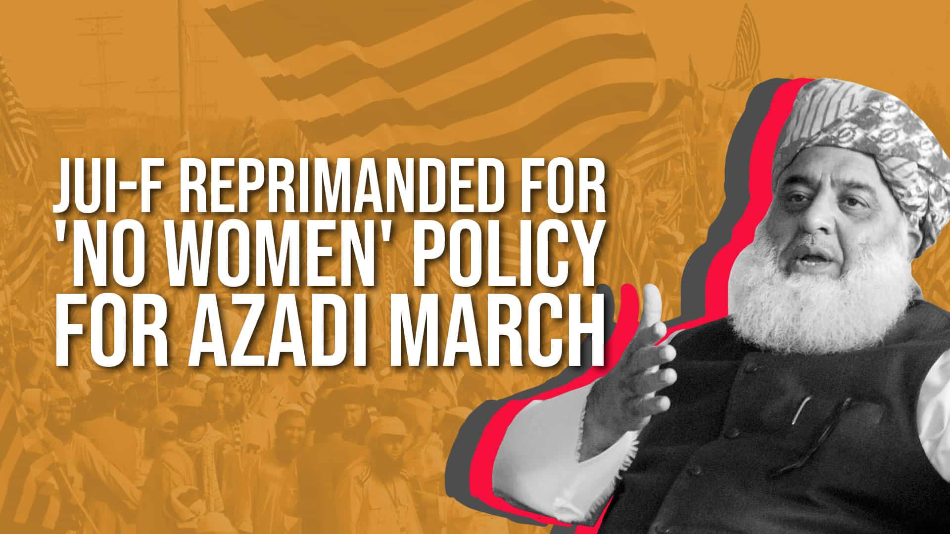 JUI-F Reprimanded for No Women Policy for Azadi March