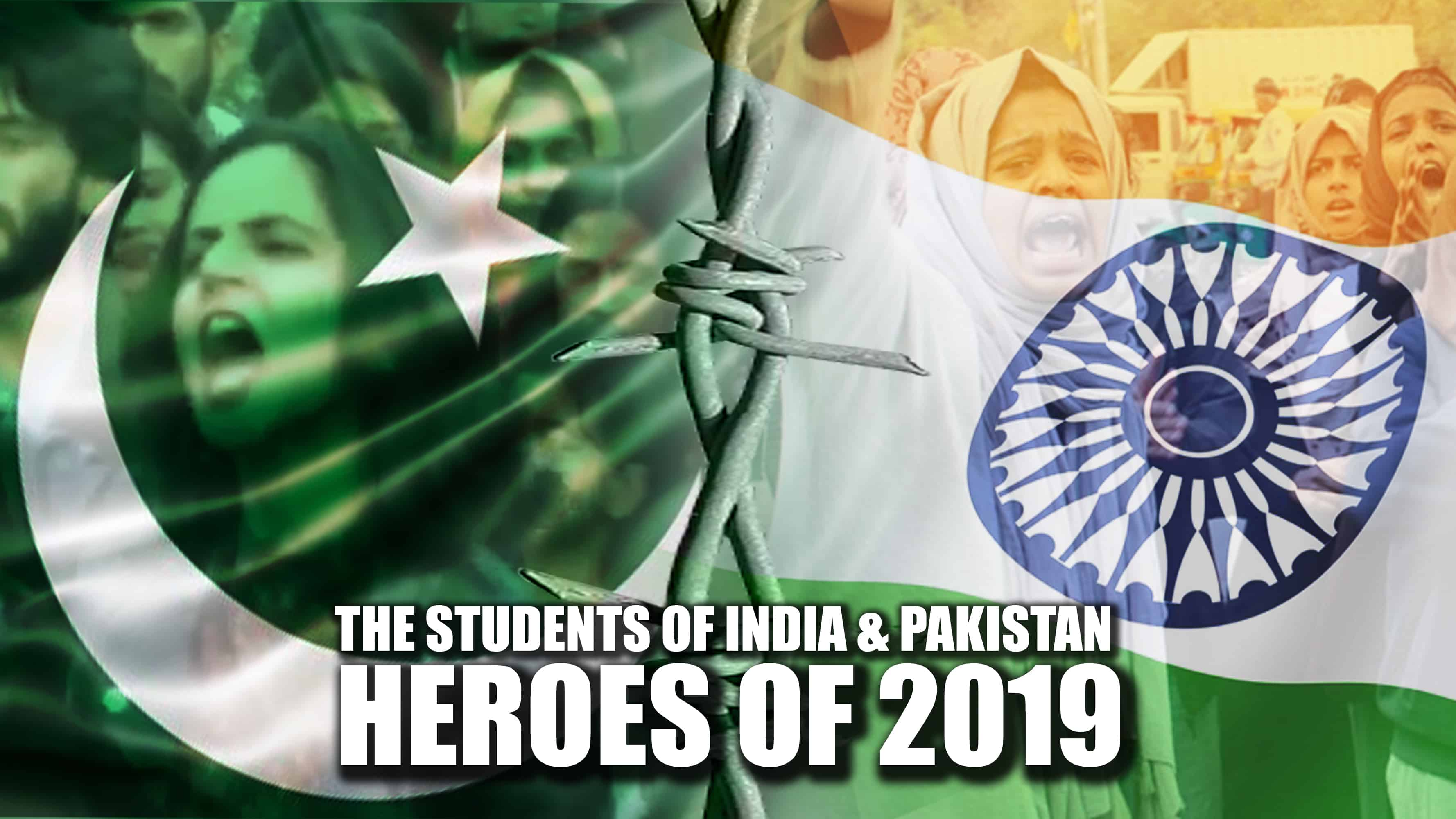 The Students of Pakistan and India: Heroes of 2019