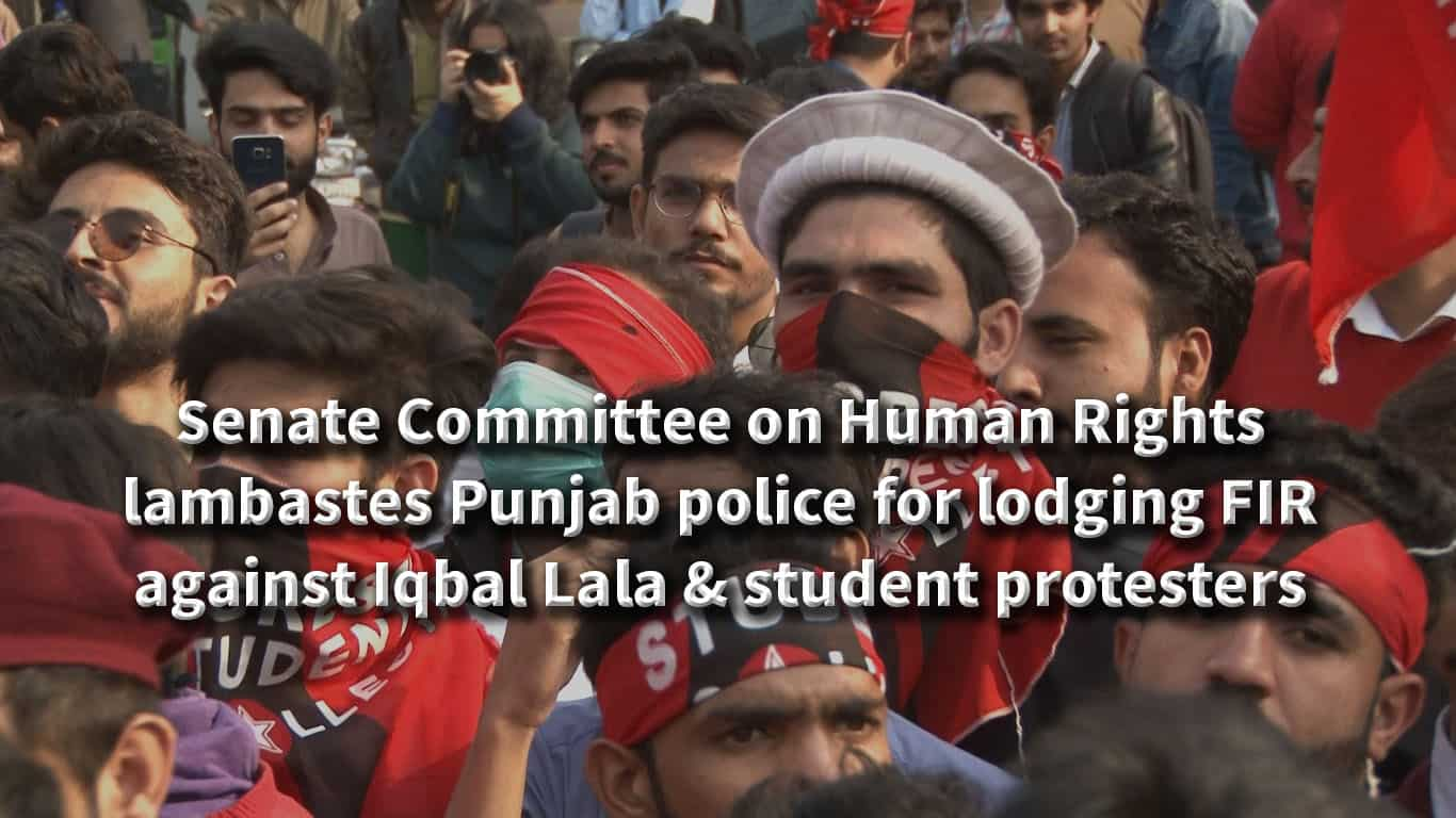 Senate Committee on Human Rights lambastes Punjab police for lodging FIR against Iqbal Lala and student protesters