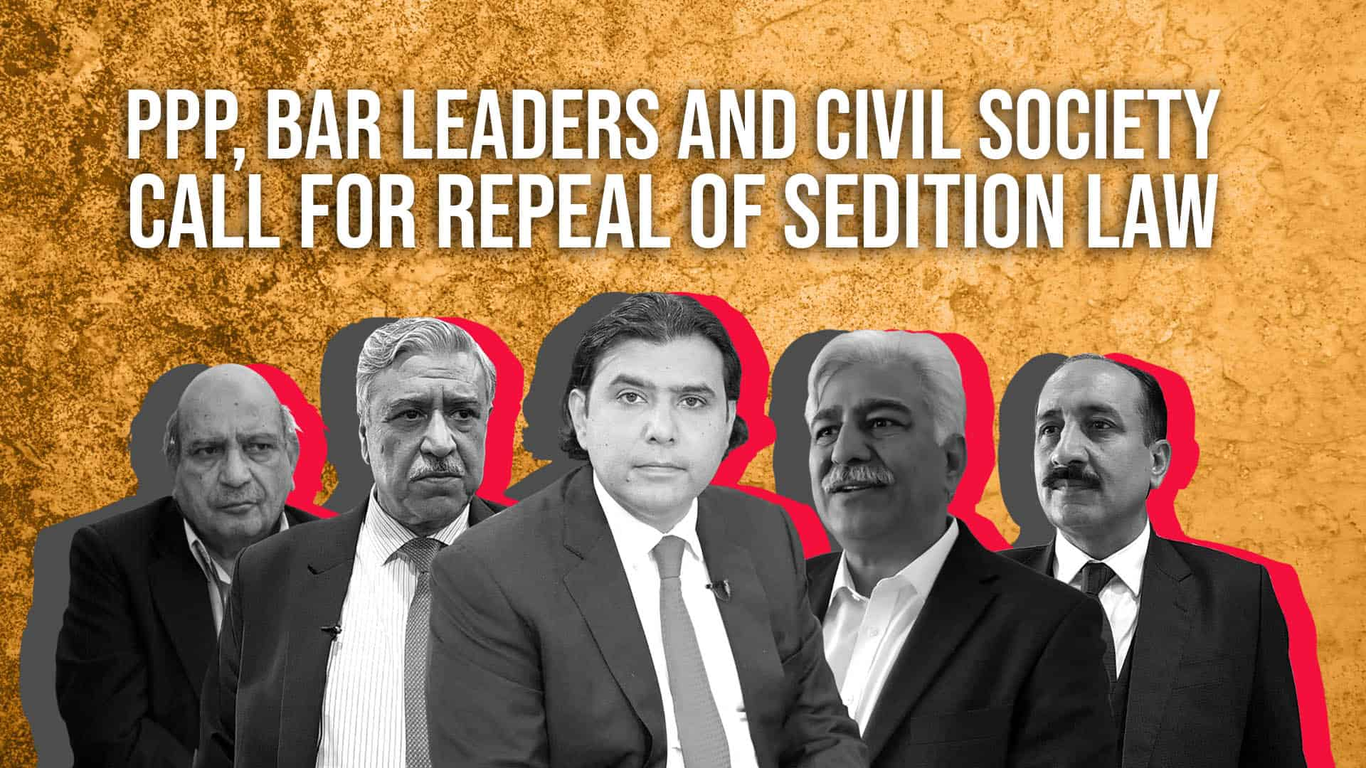 PPP, Bar Leaders & Civil Society on Repealing Sedition Laws