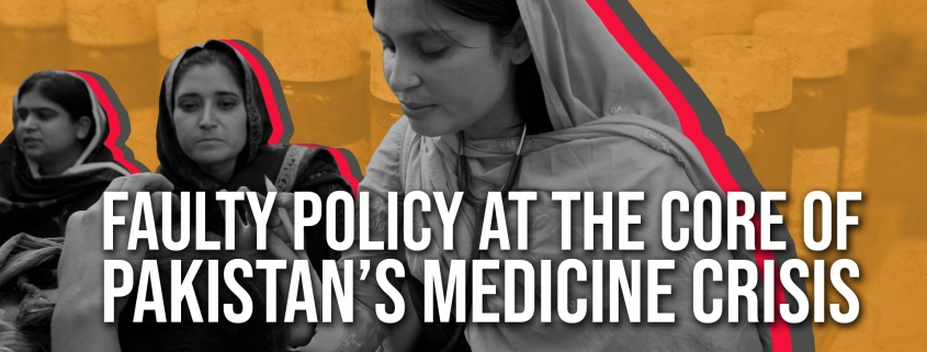 Faulty Policy at the Core of Pakistan's Medicine Crisis