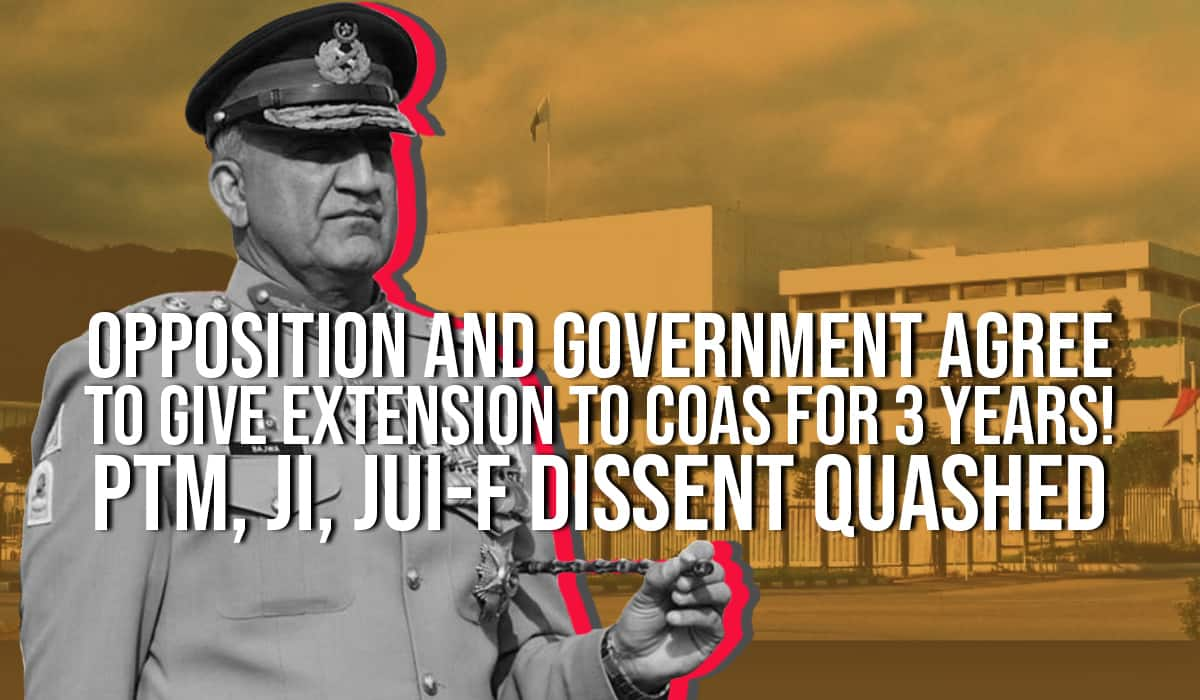 OPPOSITION AND GOVERNMENT AGREE TO GIVE EXTENSION TO COAS FOR 3 YEARS! PTM, JI, JUIF DISSENT QUASHED