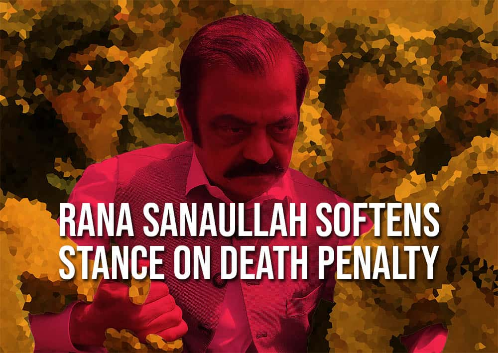 Rana Sanaullah Softens Stance on Death Penalty
