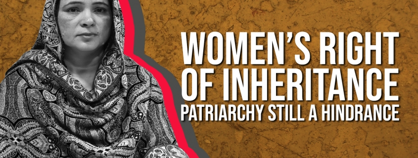 Women's Right of Inheritance - Patriarchy Still a Hindrance