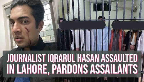 Journalist Iqrarul Hasan assaulted in Lahore